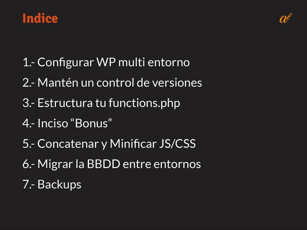 1.- Configurar WP multi entorno 2.- Mantén un co...