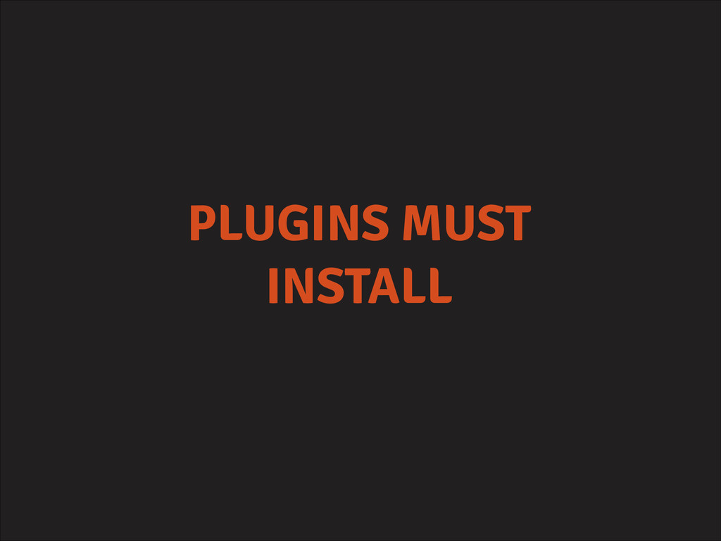 PLUGINS MUST INSTALL