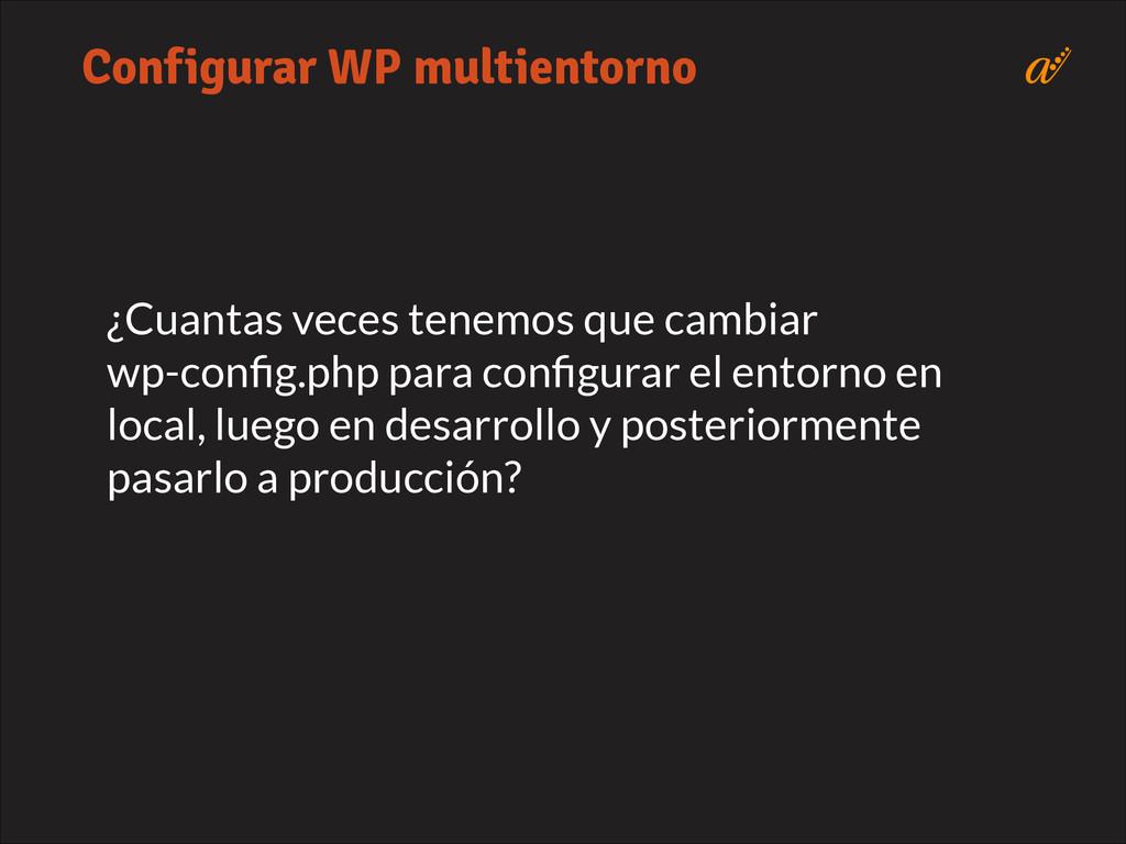 ¿Cuantas veces tenemos que cambiar wp-config.php...