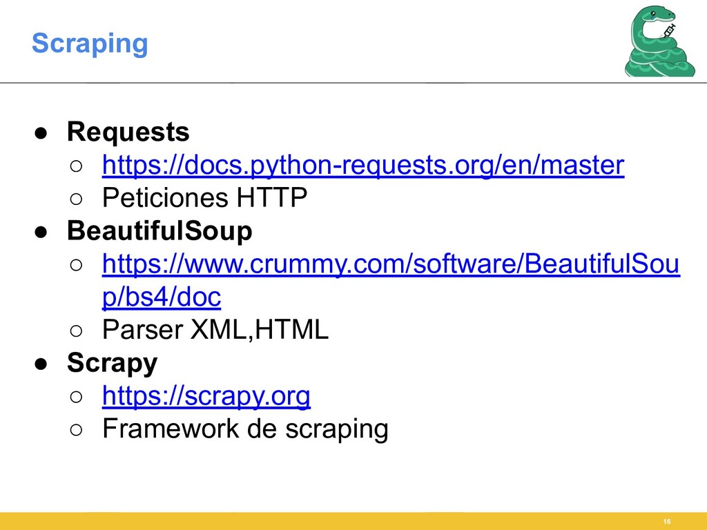 Scraping 16 ● Requests ○ https://docs.python-re...