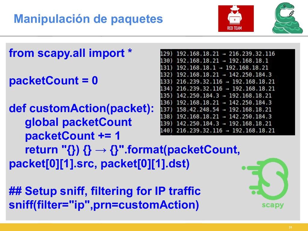 Manipulación de paquetes 31 from scapy.all impo...