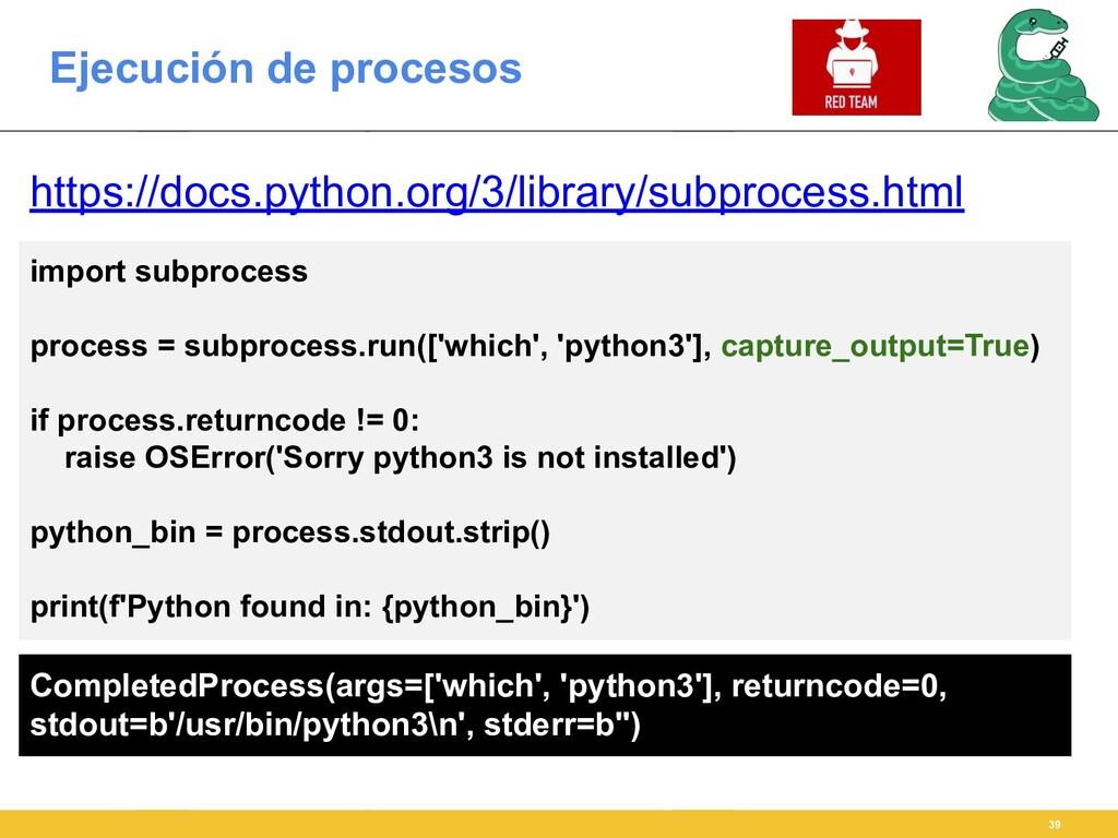 Ejecución de procesos 39 https://docs.python.or...