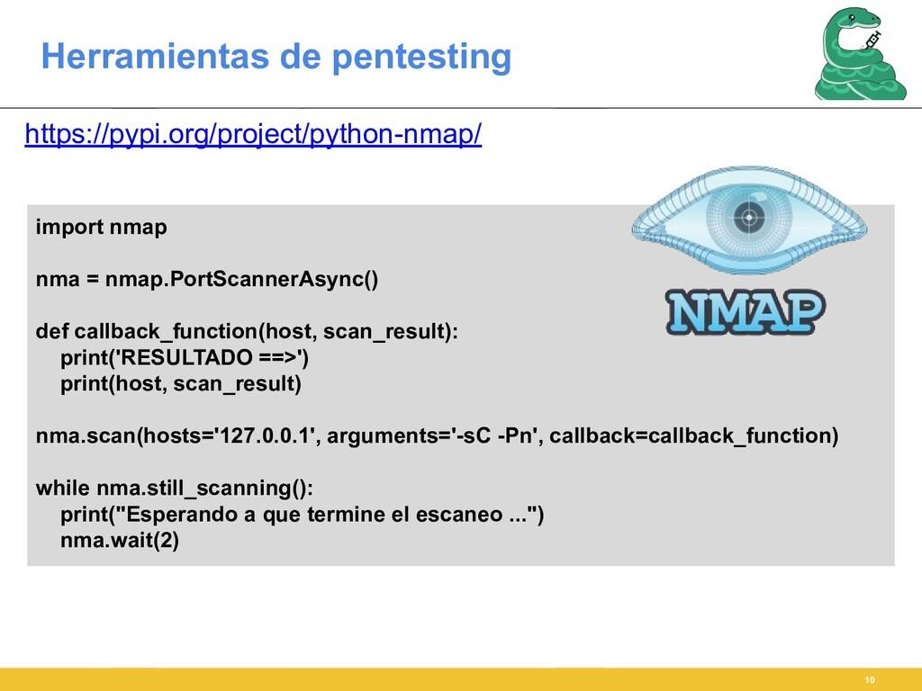 Herramientas de pentesting 10 import nmap nma =...