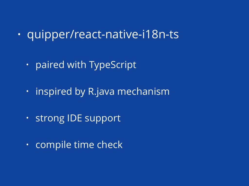 • quipper/react-native-i18n-ts • paired with Ty...