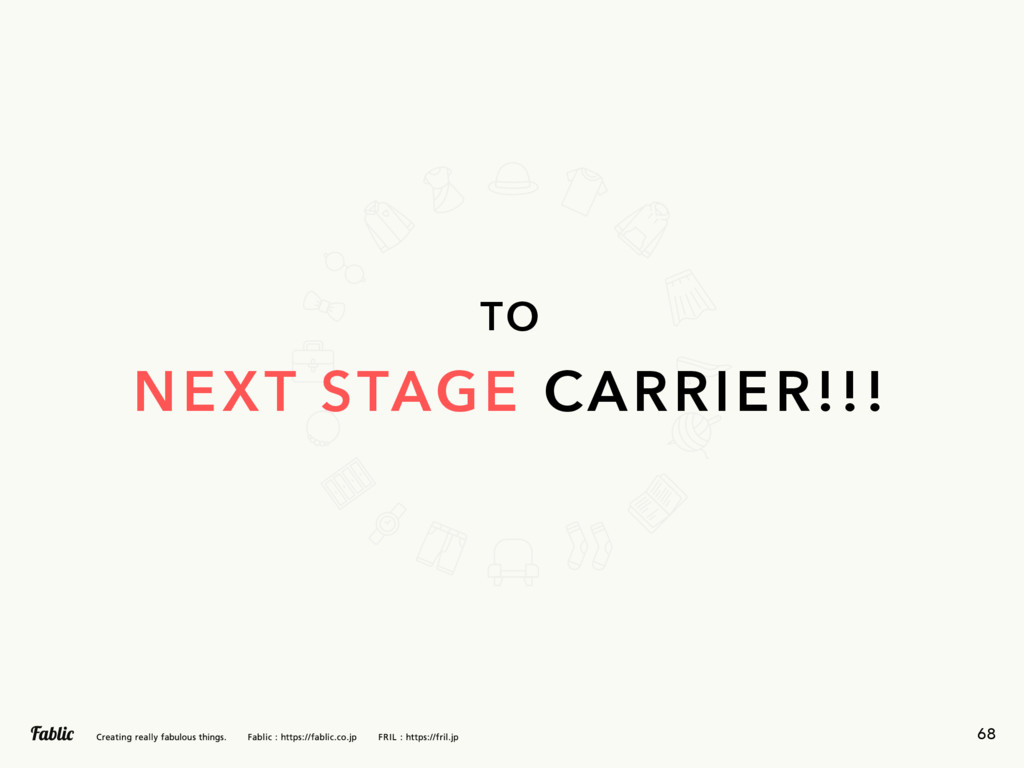 68 TO NEXT STAGE CARRIER!!!