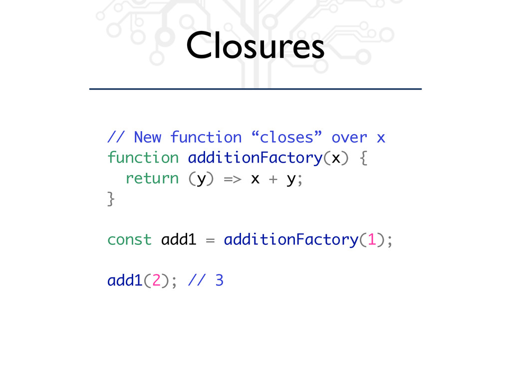 "Closures // New function ""closes"" over x functi..."