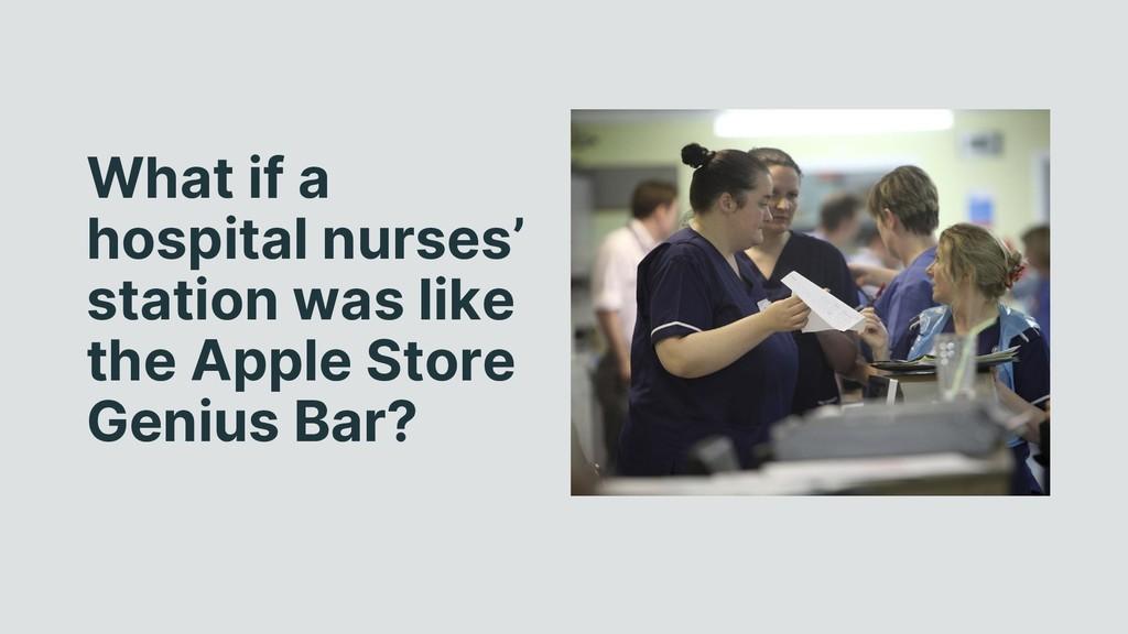 What if a hospital nurses' station was like the...
