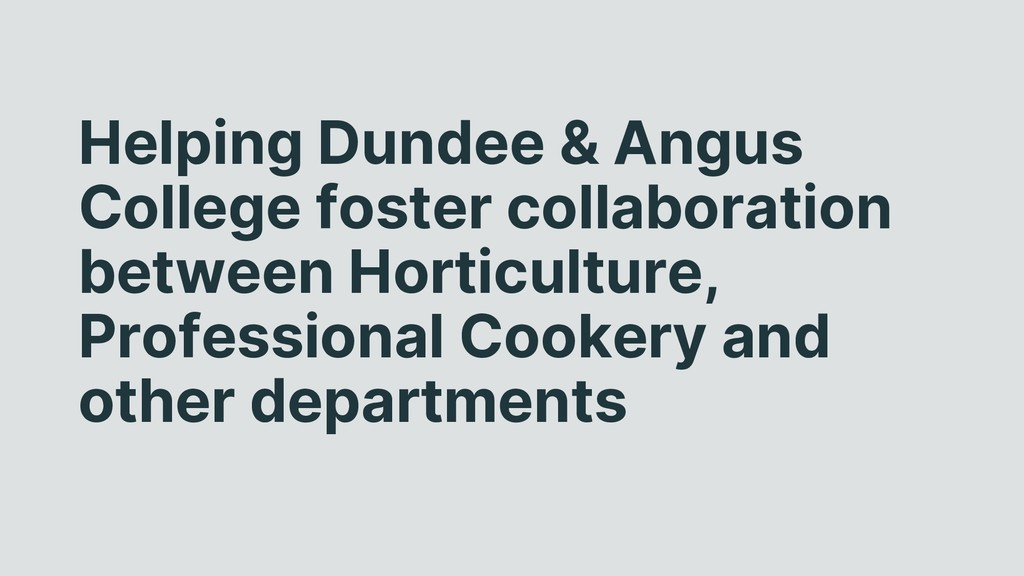 Helping Dundee & Angus College foster collabora...