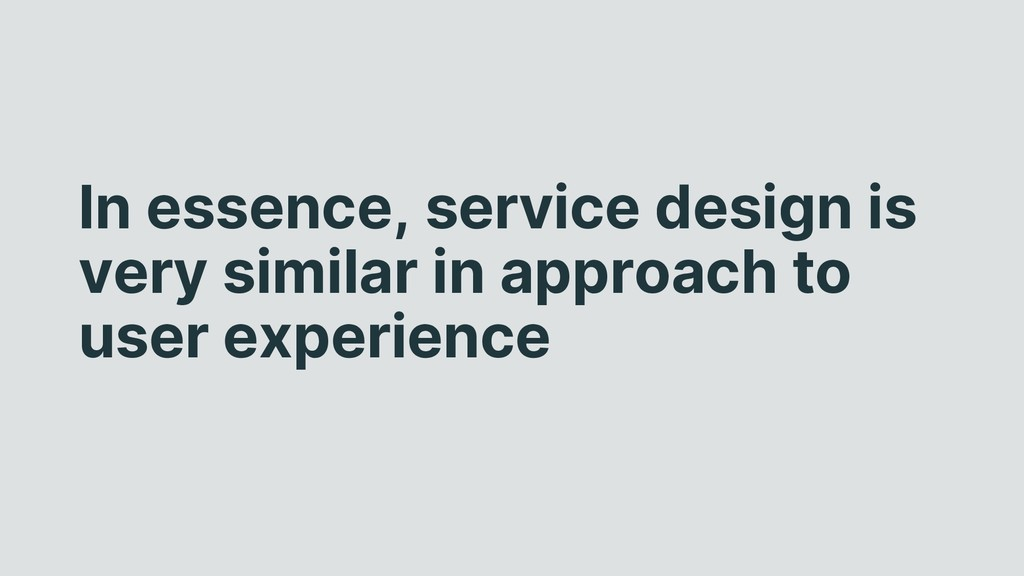 In essence, service design is very similar in a...