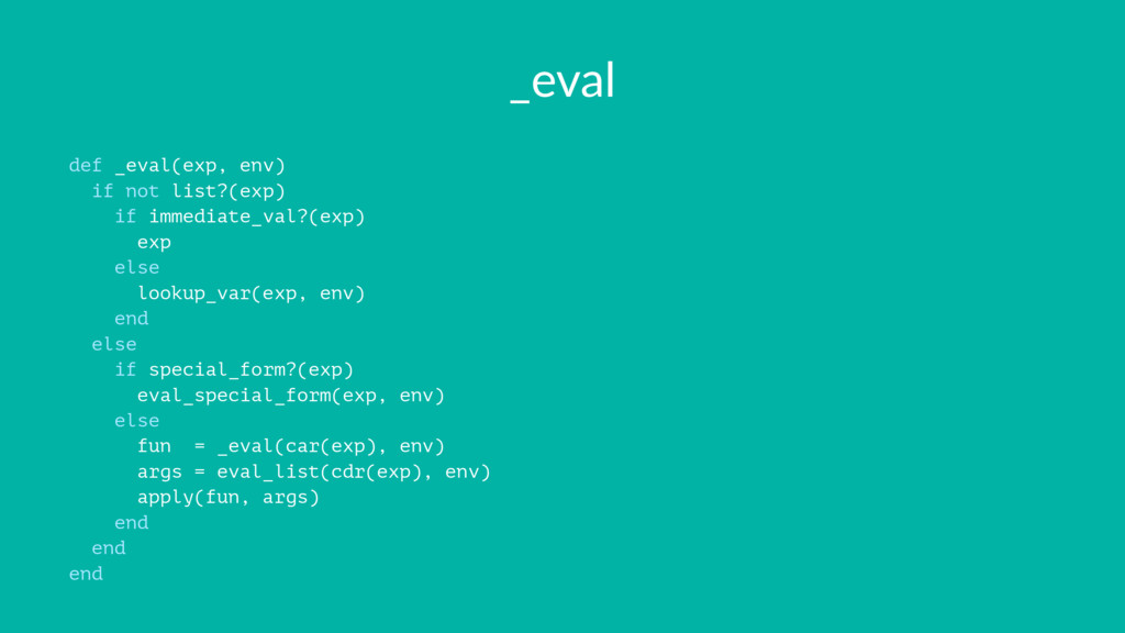 _eval def _eval(exp, env) if not list?(exp) if ...