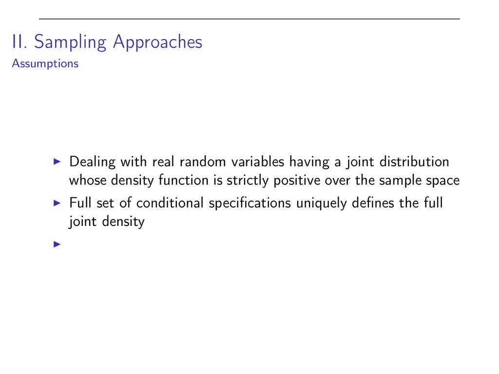 II. Sampling Approaches Assumptions I Dealing w...
