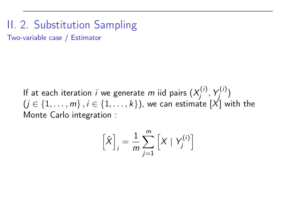 II. 2. Substitution Sampling Two-variable case ...