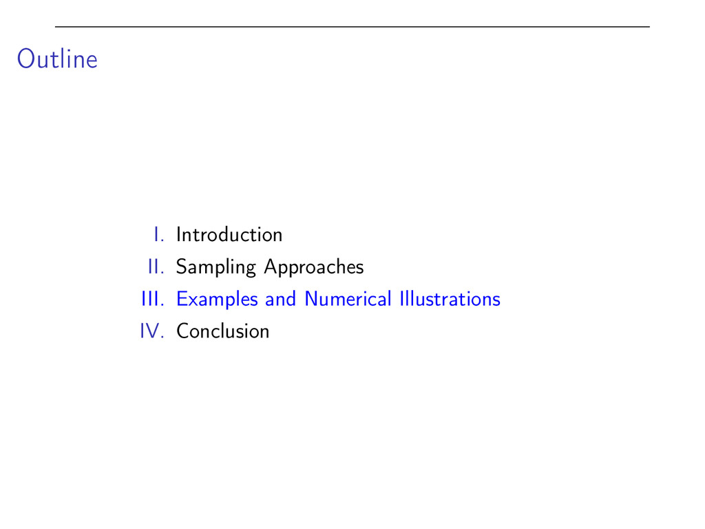 Outline I. Introduction II. Sampling Approaches...