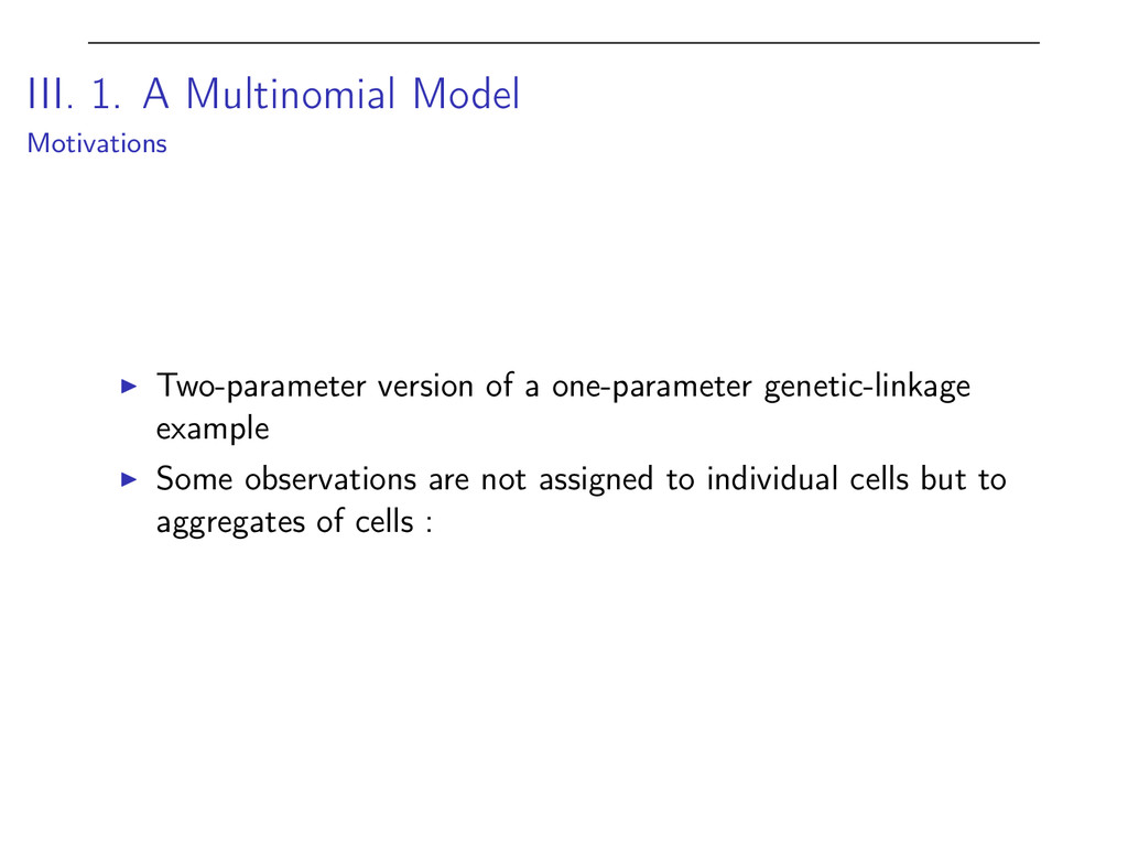 III. 1. A Multinomial Model Motivations I Two-p...