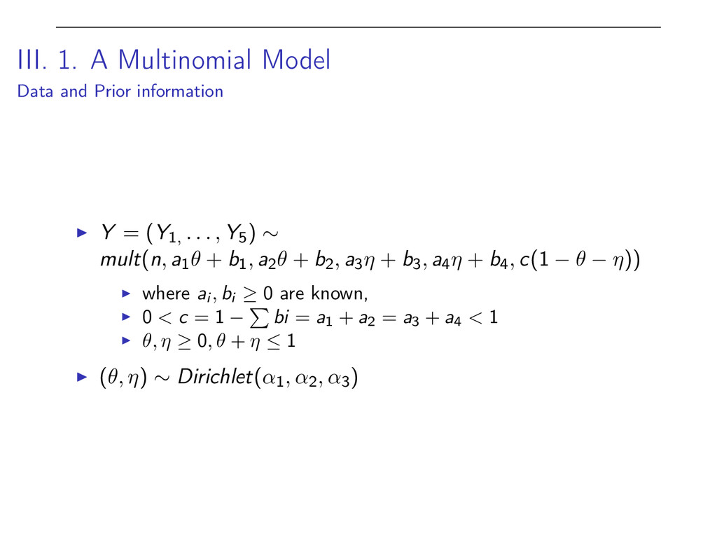 III. 1. A Multinomial Model Data and Prior info...