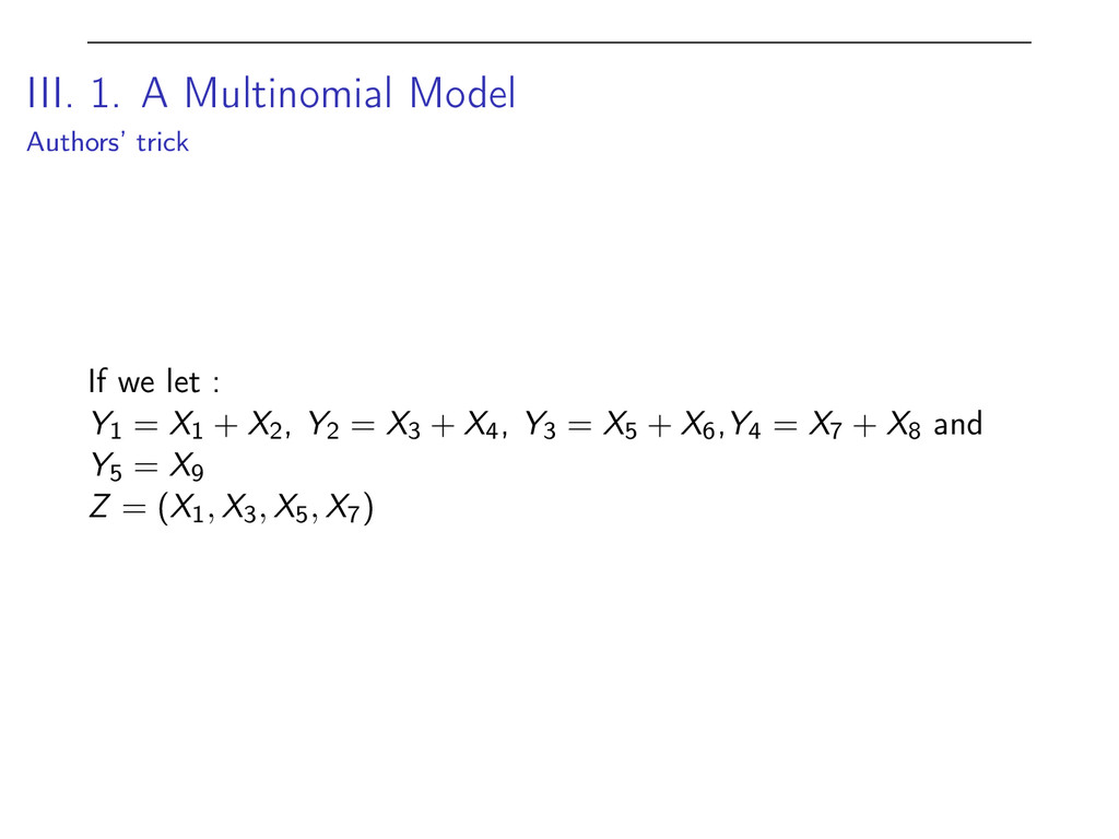 III. 1. A Multinomial Model Authors' trick If w...