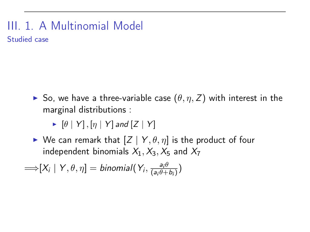 III. 1. A Multinomial Model Studied case I So, ...