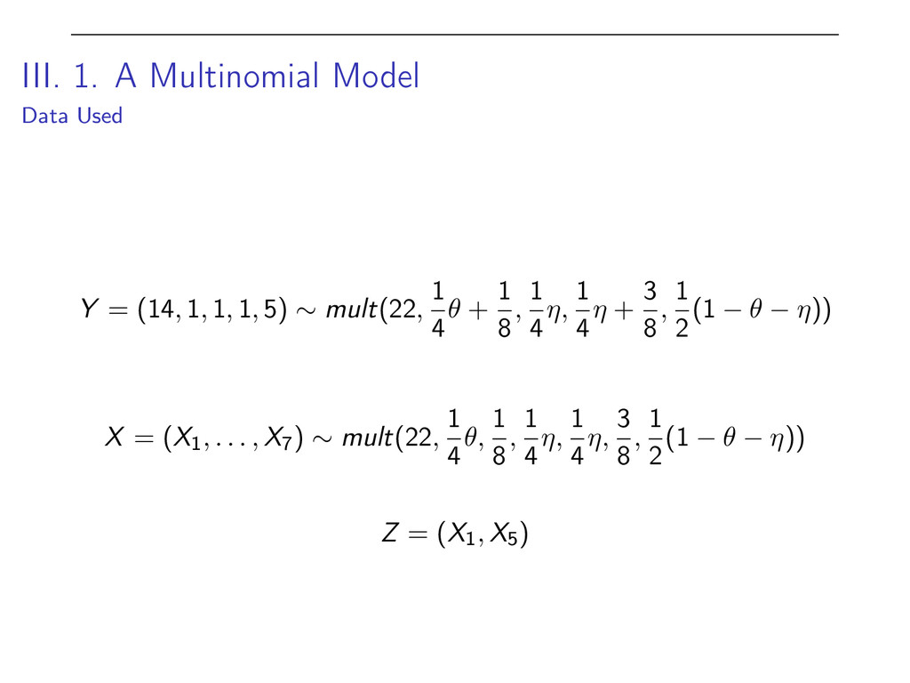 III. 1. A Multinomial Model Data Used Y = (14, ...