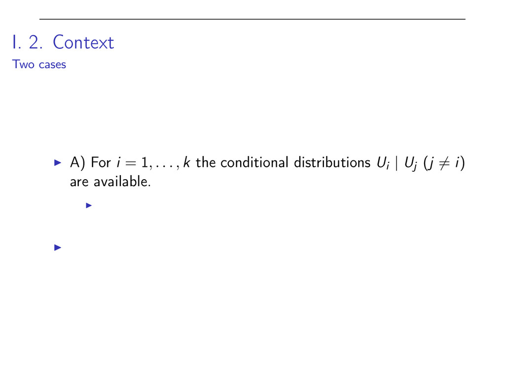 I. 2. Context Two cases I A) For i = 1, . . . ,...