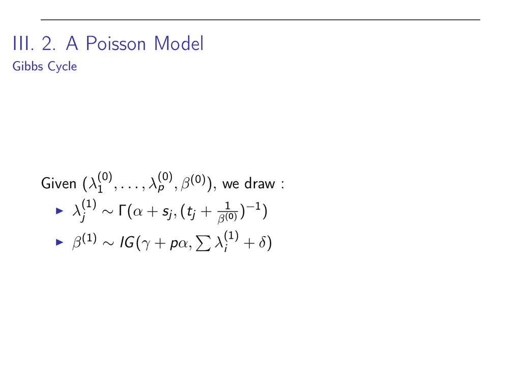 III. 2. A Poisson Model Gibbs Cycle Given ( ( 0...