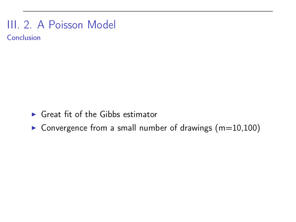 III. 2. A Poisson Model Conclusion I Great fit o...