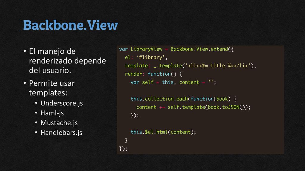 Backbone.View • El manejo de renderizado depend...
