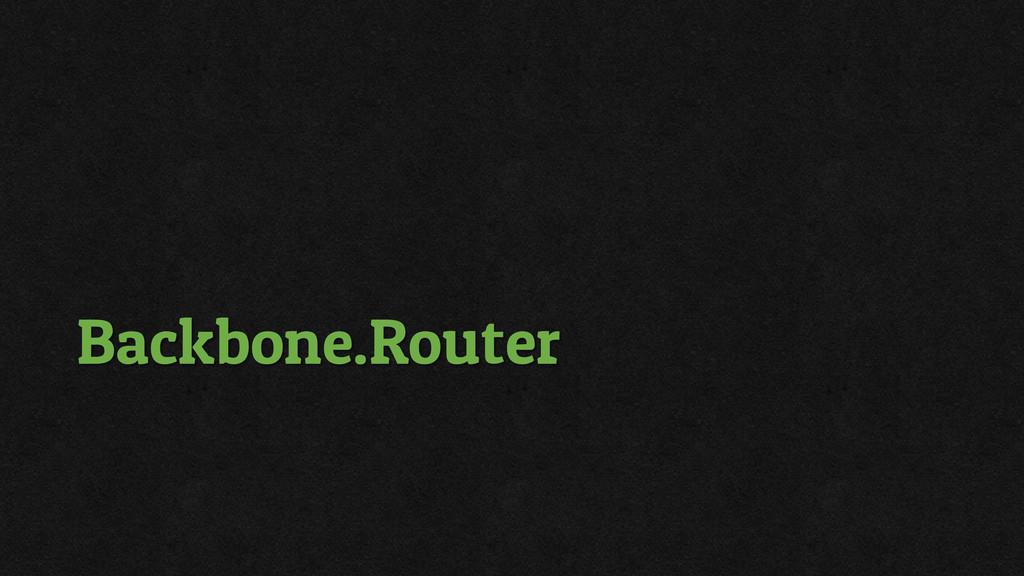 Backbone.Router