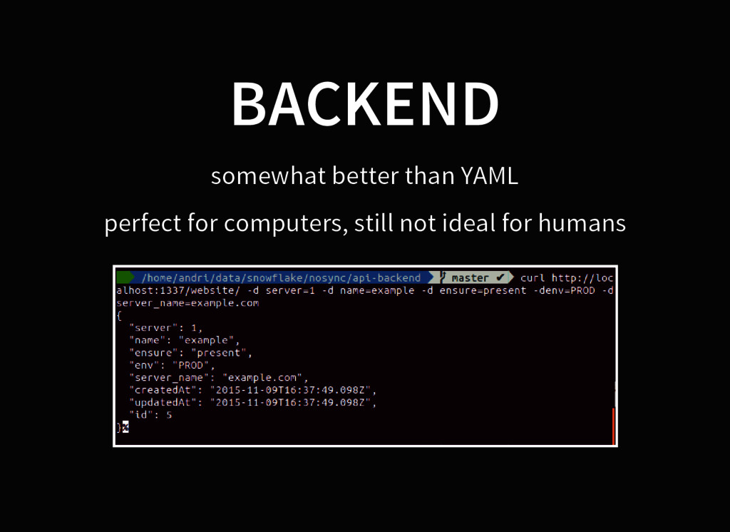 BACKEND somewhat better than YAML perfect for c...