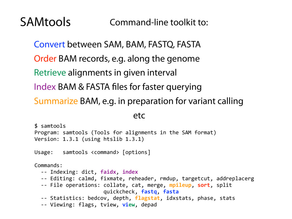 SAMtools Command-line toolkit to: Convert betwe...