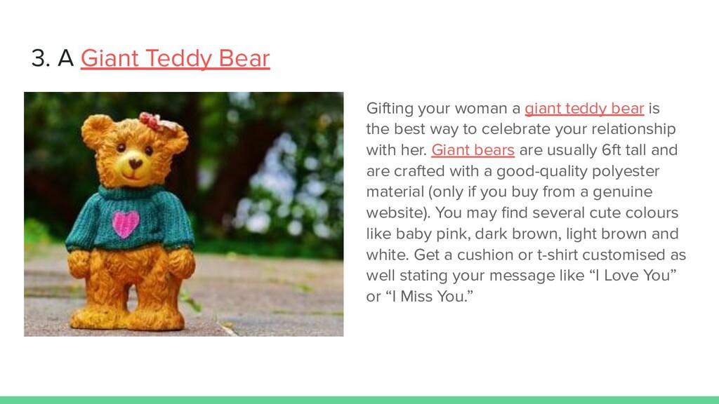 3. A Giant Teddy Bear Gifting your woman a gian...