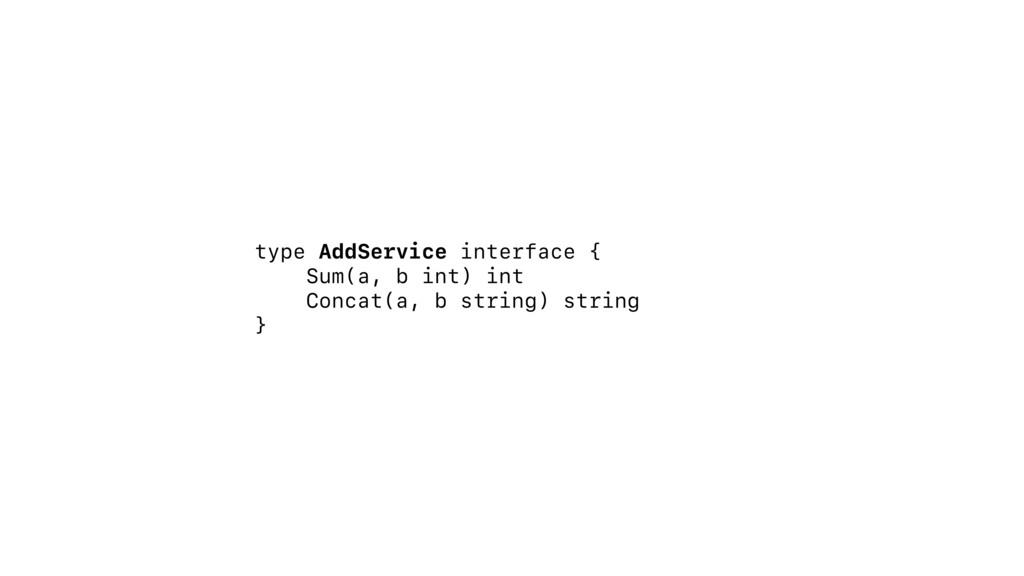 type AddService interface { Sum(a, b int) int C...