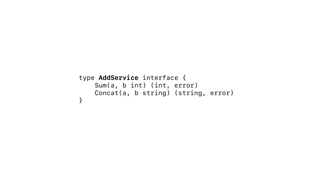 type AddService interface { Sum(a, b int) (int,...
