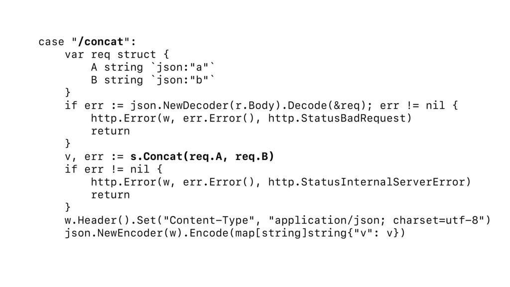 "case ""/concat"": var req struct { A string `json..."