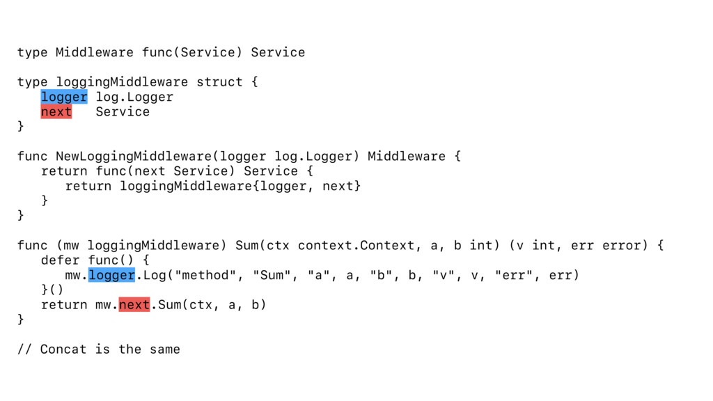 type Middleware func(Service) Service type logg...