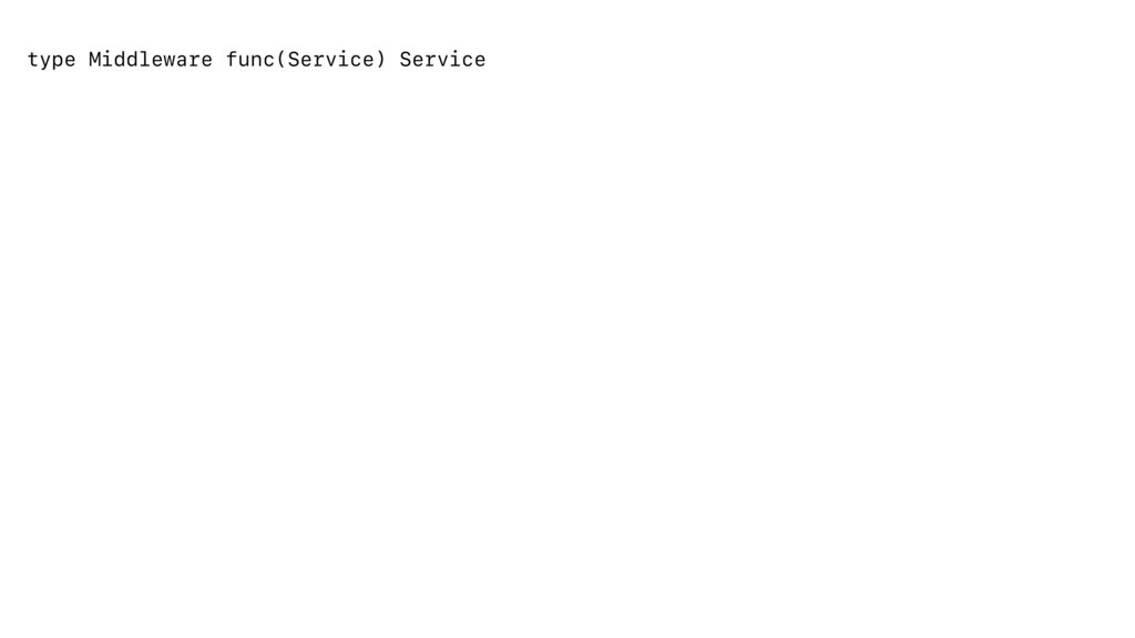 type Middleware func(Service) Service