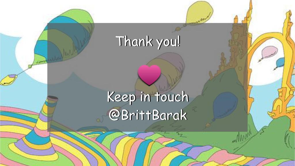 @BrittBarak Thank you! Keep in touch @BrittBarak