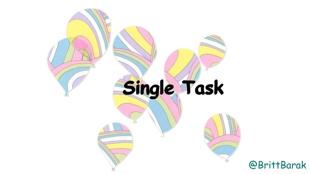 @BrittBarak Single Task