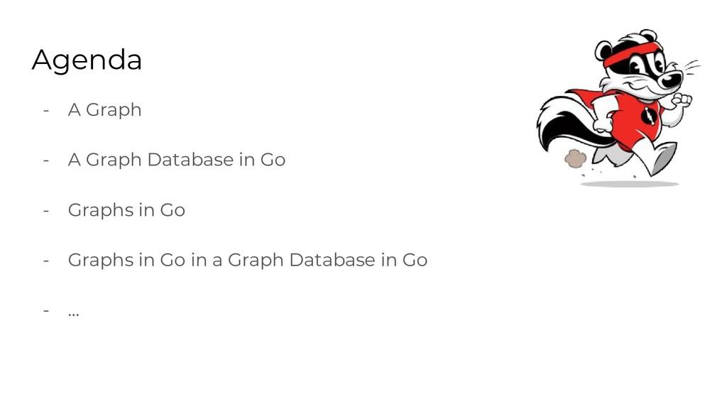 Agenda - A Graph - A Graph Database in Go - Gra...
