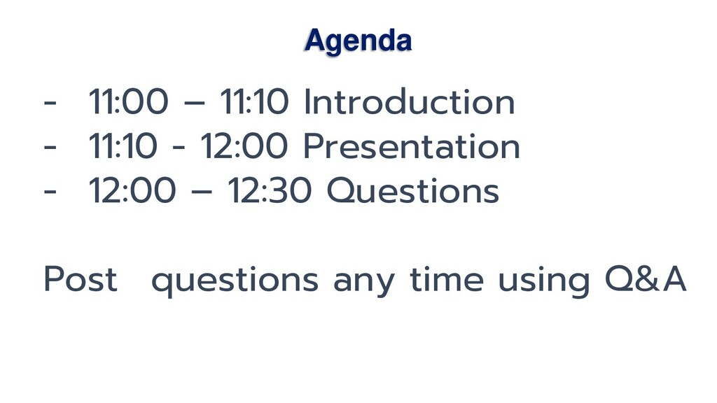 Agenda - 11:00 – 11:10 Introduction - 11:10 - 1...