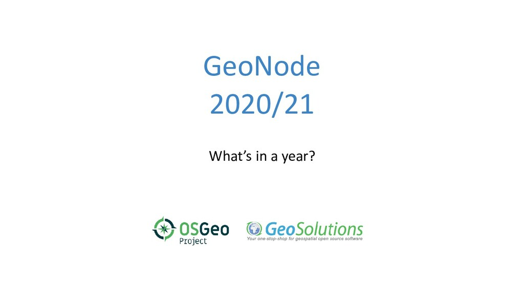 GeoNode 2020/21 What's in a year?