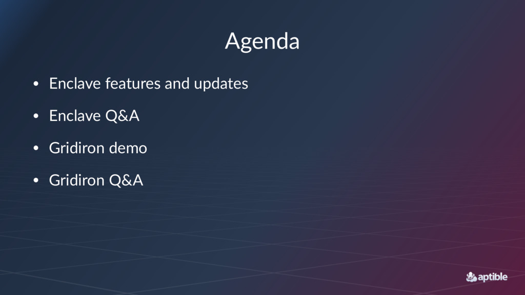 Agenda • Enclave features and updates • Enclave...