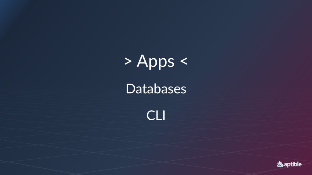 > Apps < Databases CLI