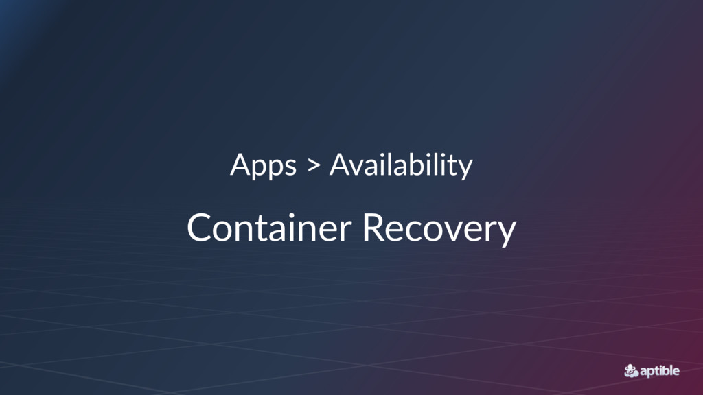 Apps > Availability Container Recovery