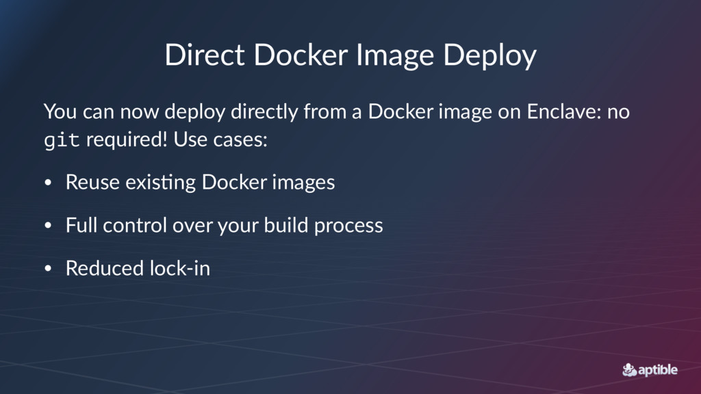 Direct Docker Image Deploy You can now deploy d...