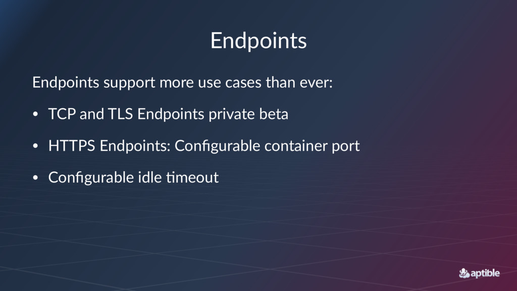 Endpoints Endpoints support more use cases than...