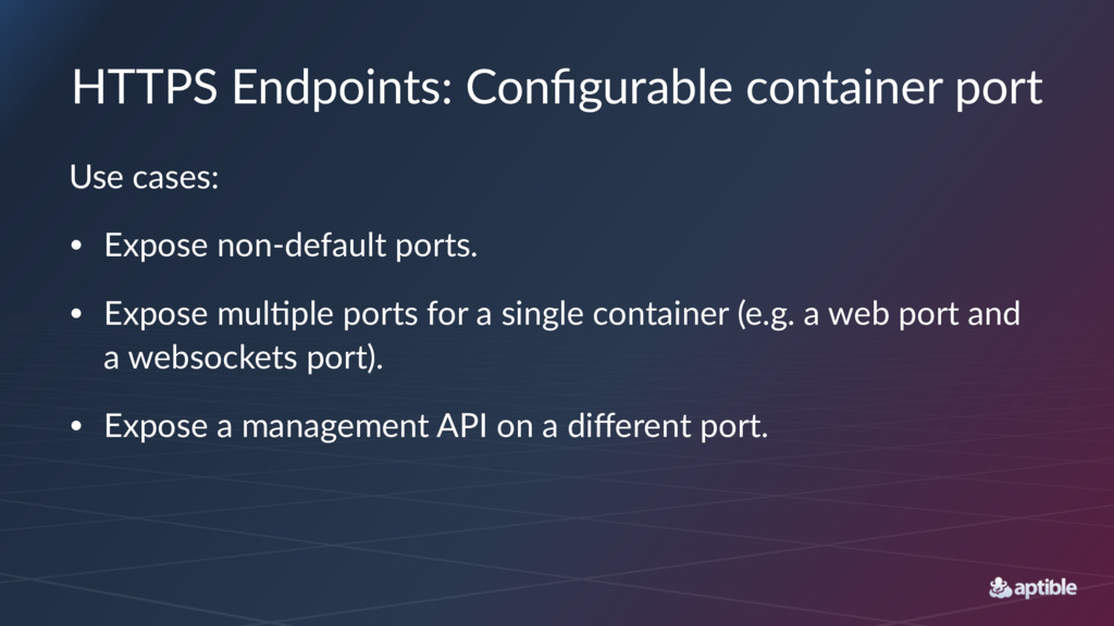 HTTPS Endpoints: Configurable container port Use...