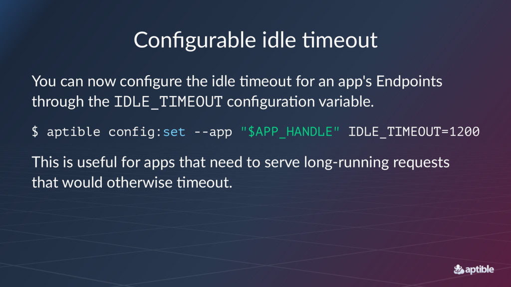 Configurable idle /meout You can now configure th...