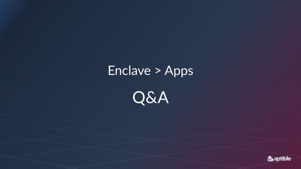 Enclave > Apps Q&A