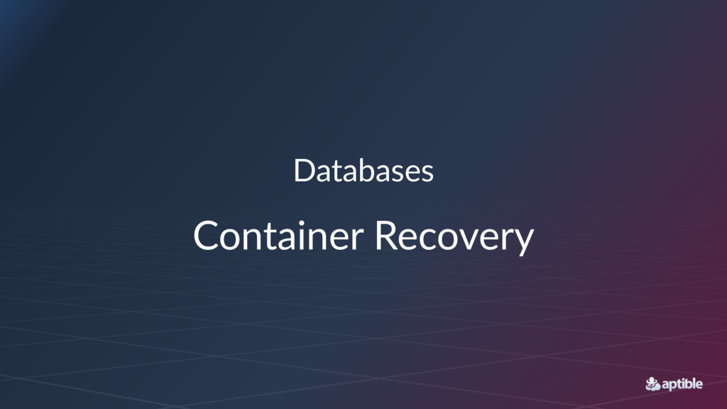Databases Container Recovery