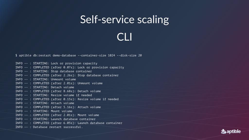 Self-service scaling CLI $ aptible db:restart d...